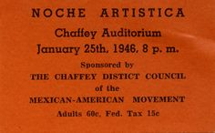 The Noche Artistica (artistic night) advertsied in this annoucement took place at the Chaffey Auditorium on January 25, 1946 in the city of Chaffey, located in Rancho Cucamonga, San Bernardino, California. The event was sponsored by the Chaffey District Supreme Council of the Mexican-American Movement. The organization had its roots in the Young Men's Christian Association. Supreme Council of the Mexican-American Movement Papers. Latino Cultural Heritage Digital Archives.