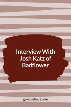 """Chat with Josh Katz, singer and frontman of the rock band Badflower, about songwriting, suicide, their song """"Ghost,"""" and tour. Badlflower released """"OK, I'm Sick"""" in 2019."""