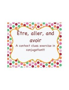 A worksheet on conjugating the French verbs avoir, être, and aller using context clues. Great for French 1 or as a French 2 review!!