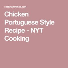 Chicken Portuguese Style Recipe - NYT Cooking