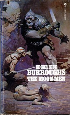 The Moon Men by Edgar Rice Burroughs. Cover art by Frank Frazetta. Science Fiction Books, Pulp Fiction, Frank Frazetta, Man On The Moon, Sword And Sorcery, Fantasy Illustration, Classic Books, Fantasy Characters, Magazine Covers