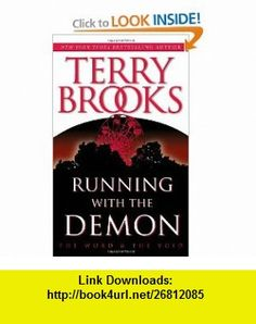 Running With the Demon (The Word and the Void Trilogy, Book 1) (9780345422583) Terry Brooks, Gerald Brom , ISBN-10: 0345422589  , ISBN-13: 978-0345422583 ,  , tutorials , pdf , ebook , torrent , downloads , rapidshare , filesonic , hotfile , megaupload , fileserve