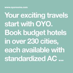 Your exciting travels start with OYO. Book budget hotels in over 230 cities, each available with standardized AC Rooms, Breakfast, LED TV, Wi-Fi and Hygienic Washrooms. Enjoy a pleasant day wherever you go with OYO. Budget Hotels, Wi Fi, Budgeting, Cities, Rooms, Led, Breakfast, Travel, Diamond
