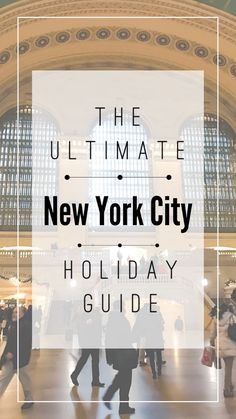 The ultimate New York City Holiday Guide. What to see and do, where to eat and drink, plus what to wear during the most wonderful time of the year.