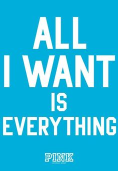 All I want is everything - Pink Wallpaper