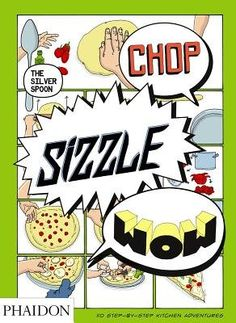 Chop Sizzle Wow( The Silver Spoon Comic Cookbook)[CHOP SIZZLE WOW][Paperback] by AdrianoRampazzo