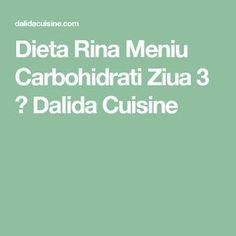 Dieta Rina Meniu Carbohidrati Ziua 3 ⋆ Dalida Cuisine
