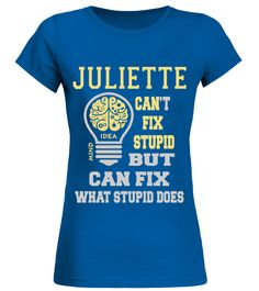 # JULIETTE CANNOT FIX STUPID BUT CAN FIX WHAT STUPID DOES .  JULIETTE CANNOT FIX STUPID BUT CAN FIX WHAT STUPID DOES  A GIFT FOR THE SPECIAL PERSON  It's a unique tshirt, with a special name!   HOW TO ORDER:  1. Select the style and color you want:  2. Click Reserve it now  3. Select size and quantity  4. Enter shipping and billing information  5. Done! Simple as that!  TIPS: Buy 2 or more to save shipping cost!   This is printable if you purchase only one piece. so dont worry, you will get…