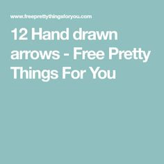12 Hand drawn arrows - Free Pretty Things For You