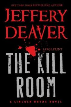 The Kill Room by Jeffrey Deaver...another great one in the Lincoln Rhyme/Amelia series... riveting reading!