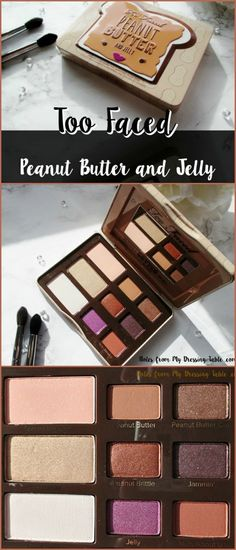 Too Faced Peanut Butter & Jelly Eye Shadow Collection | My Notes and Swatches