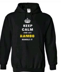 Keep calm and let Rambo handle it :)