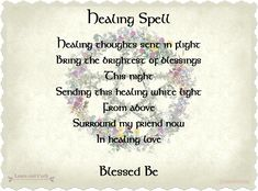 For anyone in need of some healing, or as a quick incantation for a friend. Healing thoughts sent in flight, bring the brightest of blessings this very night Send this healing white light from above, surround my friend now in healing love Witchcraft Spells For Beginners, Healing Spells, Magick Spells, Healing Quotes, Witchcraft Spell Books, Witch Spell Book, Wicca Love Spell, Real Love Spells, Real Magic Spells