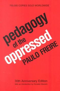 New Book: Pedagogy of the Oppressed / Paulo Freire ; translated by Myra Bergman Ramos ; with an introduction by Donald Macedo, 2000.