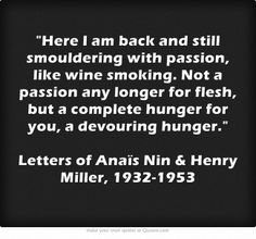 Love and passion... Anais Nin #quote