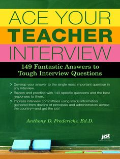 The Paperback of the Ace Your Teacher Interview: 149 Fantastic Answers to Tough Interview Questions by Anthony D. Fredericks at Barnes & Noble. Teaching Interview Questions, Teacher Job Interview, Teacher Interviews, Job Interview Tips, Job Interviews, Interview Preparation, Jobs For Teachers, First Year Teachers, Teaching Jobs