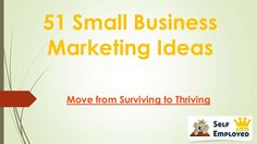 51 Small Business Marketing Ideas to take your Business to the Next Level!