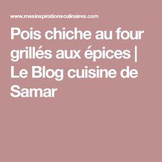 Pois chiche au four grillés aux épices | Le Blog cuisine de Samar
