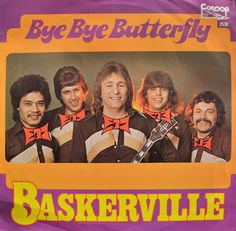 "Baskerville, ""Bye Bye Butterfly"" (1977). From the Netherlands."