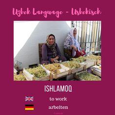"Uzbek ""to work"" ; Uzbek Language"