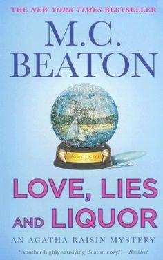 Love, Lies and Liquor (Agatha Raisin Mysteries, No. 17) by M. C. Beaton,http://www.amazon.com/dp/0312368771/ref=cm_sw_r_pi_dp_myjGsb1CTT9TT8WS