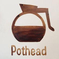 POTHEAD, coffee painting