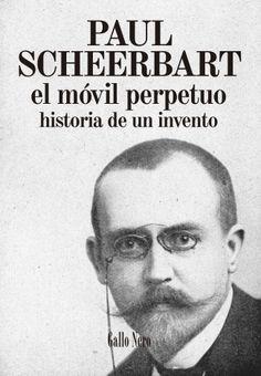 El móvil perpetuo. Historia de un invento. Paul Scheerbart Cover, Literature, Historia, Art, Slipcovers, Blankets