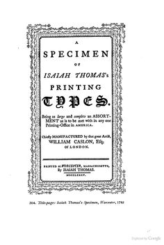 Isaiah Thomas's Type Specimen, Worcester, MA, 1785, from: Printing Types, Their History, Forms, and Use: A Study in Survivals - Daniel Berkeley Updike