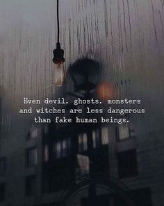 Positive Quotes : Even devil ghosts monsters and witches are less dangerous than fake human beings. - Hall Of Quotes Devil Quotes, Motivacional Quotes, Witch Quotes, Dark Quotes, True Quotes, Words Quotes, Sayings, Qoutes, Fake Love Quotes