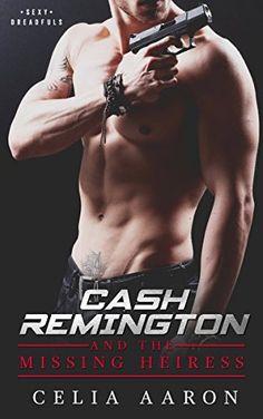 Cash Remington and the Missing Heiress (Sexy Dreadfuls Book 1), http://www.amazon.com/dp/B01FUO4CVI/ref=cm_sw_r_pi_awdm_64sqxb0KB3NXN