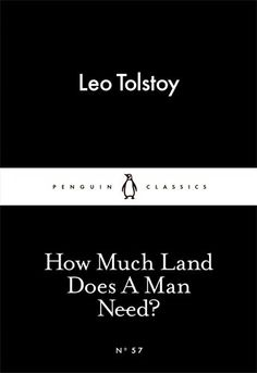 Buy How Much Land Does A Man Need? by Leo Tolstoy and Read this Book on Kobo's Free Apps. Discover Kobo's Vast Collection of Ebooks and Audiobooks Today - Over 4 Million Titles! I Love Books, Good Books, Books To Read, My Books, This Book, Best Short Stories, Leo Tolstoy, Penguin Classics, Little Black Books