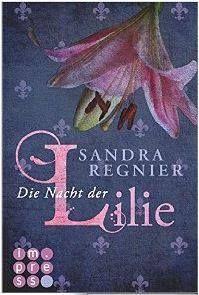 Die Nacht der Lilie von Sandra Regnier