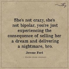She's not crazy, she's not bipolar Quote Craze crazy quotes Bipolar Quotes, Wisdom Quotes, True Quotes, Words Quotes, Quotes To Live By, Motivational Quotes, Inspirational Quotes, Sayings, Quotes Quotes