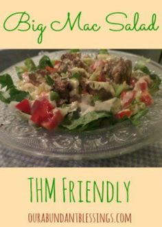 Big Mac Salad | Our Abundant Blessings ~ THM S I have made it and it is amazing!