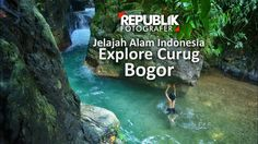 "Jelajah Alam Indonesia - Republik Fotografer - Explore Curug Bogor ""Wond..."