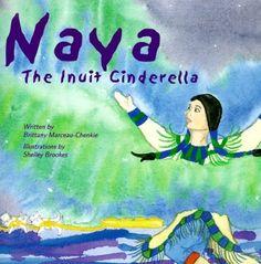Naya, the Inuit Cinderella Canadian Social Studies, Teaching Social Studies, Indigenous Education, Aboriginal Education, 2nd Grade Teacher, History Activities, Dream Book, Schools First, Character Education