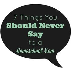 Don't poke the bear. Learn the 7 things you should avoid saying to a homeschool mom.