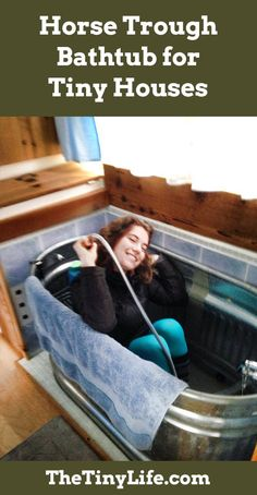 Horse troughs make a great tiny house bathtub! Or a great soaking tub...just find a way to insulate it on the sides and bottom with a fitted top and you have the classic Japanese soaking tub idea.,..