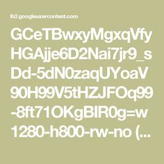 GCeTBwxyMgxqVfyHGAjje6D2Nai7jr9_sDd-5dN0zaqUYoaV90H99V5tHZJFOq99-8ft71OKgBIR0g=w1280-h800-rw-no (500×450)