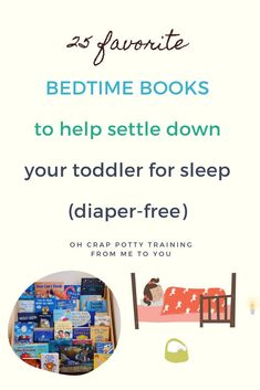 When you prep for night training your toddler, you want to be in a good rhythm of easy bedtimes. Click here for my guide for night training your toddler, and you'll also find 25  favorite bedtime books to help settle down your toddler for an easier bedtime. (More sleep can mean dry beds!)  #ohcrappottytraining #pottytraining #pottytrainingtips Best Children Books, Toddler Books, Childrens Books, Toddler Potty Training, Potty Training Tips, Best Potty, Free Diapers, Emotional Development, How To Know