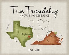 "Custom Gift for loved ones living far apart!  Two locations in the color of your choice, with any name next to the location! The quote is True Friendship knows no distance but can be changed to whatever you like. Connecting the locations is a whimsical dotted line, with the mileage and kilometers between!  :::CUSTOMIZATION INFORMATION::: Please Copy & Paste the following with your customization information into the ""Notes to Seller"" box at checkout: Quote at the Top: Location 1 (City/State…"