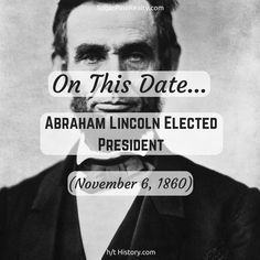 On This Date: Abraham Lincoln Elected President (November On This Date, Abraham Lincoln, Presidents, November, Dating, Twitter, November Born, Quotes