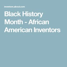 Black History Month - African American Inventors
