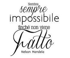 Sembra sempre impossible finché non viene fatto!  It always seems impossible until it is done!  #learn #italian  www.santannainstitute.com