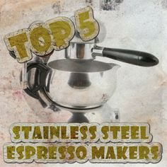 Want a stainless steel espresso maker? Look at these top 5 espresso makers. Pick the one that you really like, you'll never get wrong whichever you choose.