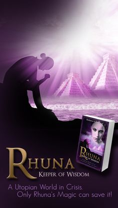 Rhuna, Keeper of Wisdom: A Utopian World in Crisis (A Quest for Ancient Wisdom Book Fantasy Series, Fantasy Books, Australian Authors, Wisdom Books, Ancient Mysteries, Ancient Egypt, Atlantis, Great Books, Paranormal