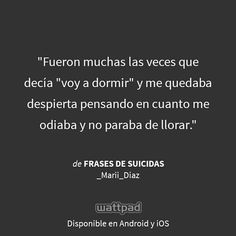 "I'm reading ""Frases de Suicidas"" on #Wattpad.  #Quote"