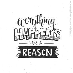 Everything happens for a reason hand lettering quotes, calligraphy quotes doodles, handlettering, caligraphy Calligraphy Quotes Doodles, Doodle Quotes, Hand Lettering Quotes, Creative Lettering, Calligraphy Templates, Handwritten Quotes, Typography Quotes, The Words, Bullet Journal Quotes