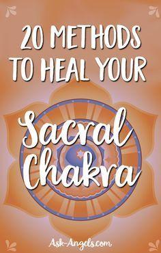 20 Methods ForSacral Chakra Healing! >>