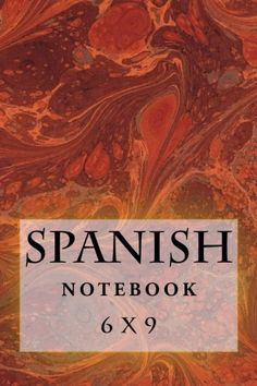 """(6"""" x 9"""" w/Glossy Cover Finish)   Spanish Notebook: 6 x 9 by Richard B. Foster http://a.co/aS5Gk2B"""